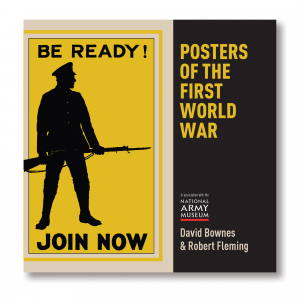 Posters of WW1 Book by David Bownes and Robert Fleming